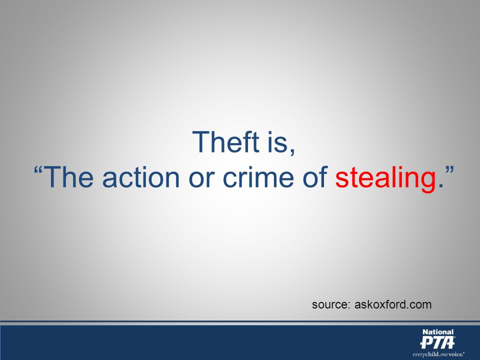 Theft is, The action or crime of stealing. source: askoxford.com