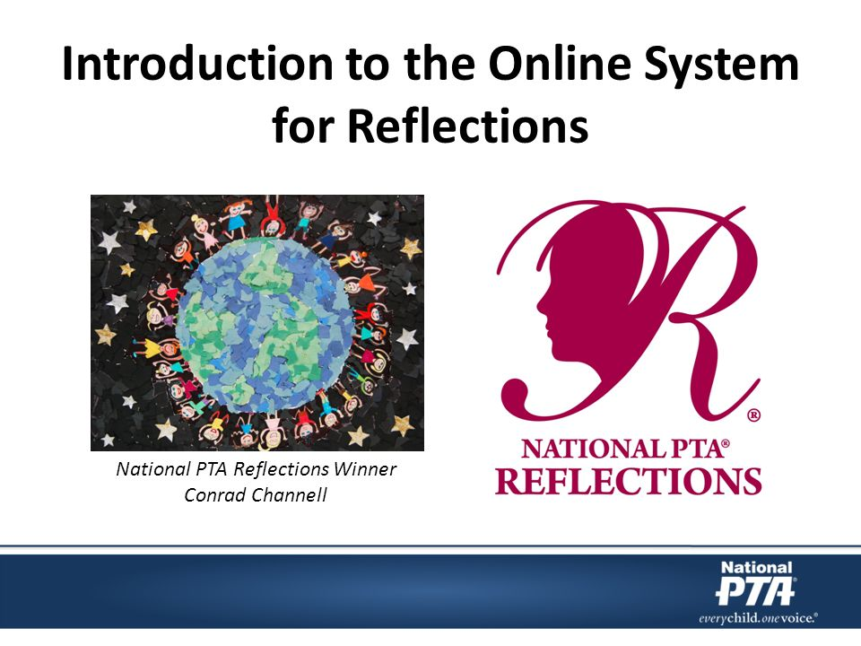 Introduction to the Online System for Reflections National PTA Reflections Winner Conrad Channell