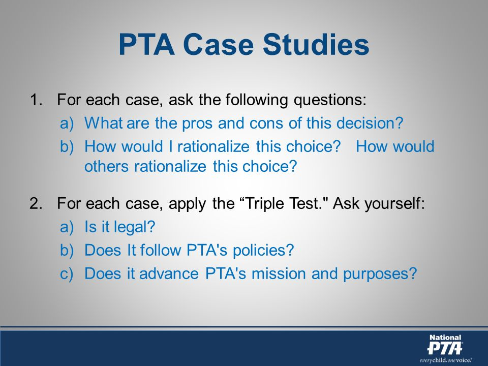 1.For each case, ask the following questions: a)What are the pros and cons of this decision.