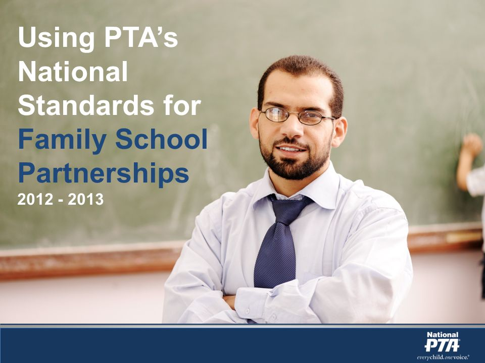Using PTAs National Standards for Family School Partnerships 2012 - 2013