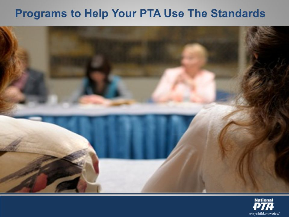 Programs to Help Your PTA Use The Standards