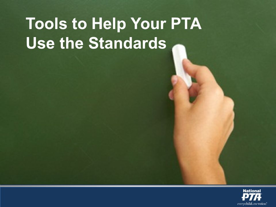 Tools to Help Your PTA Use the Standards