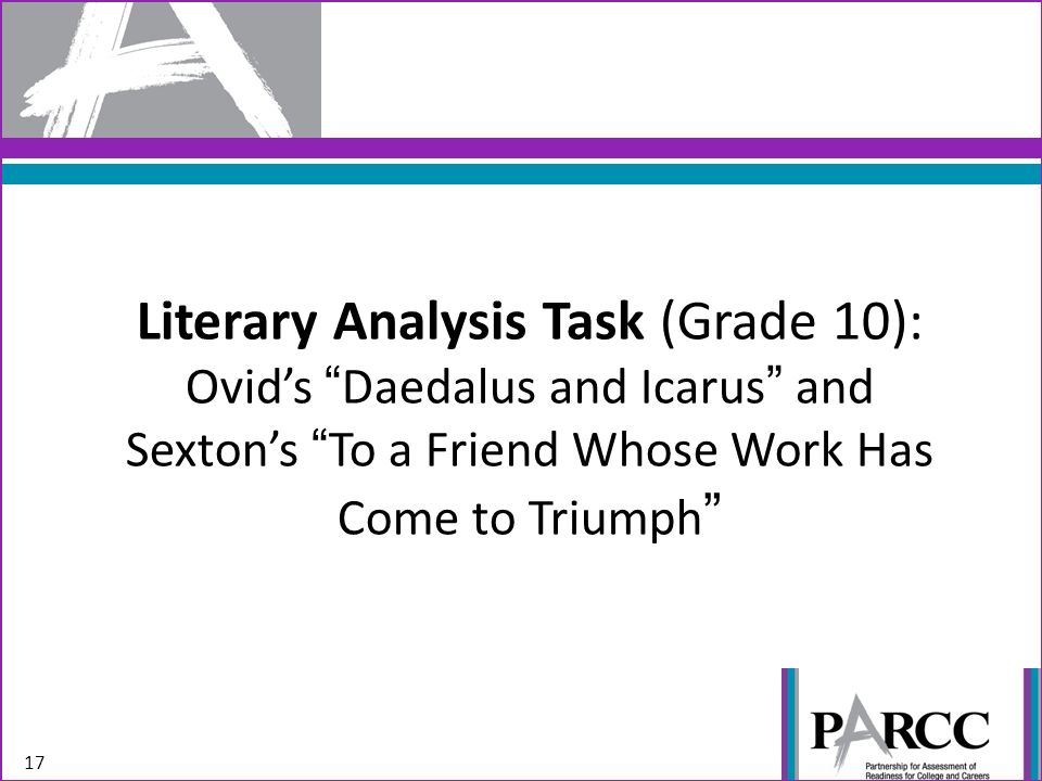 Literary Analysis Task (Grade 10): Ovids Daedalus and Icarus and Sextons To a Friend Whose Work Has Come to Triumph 17