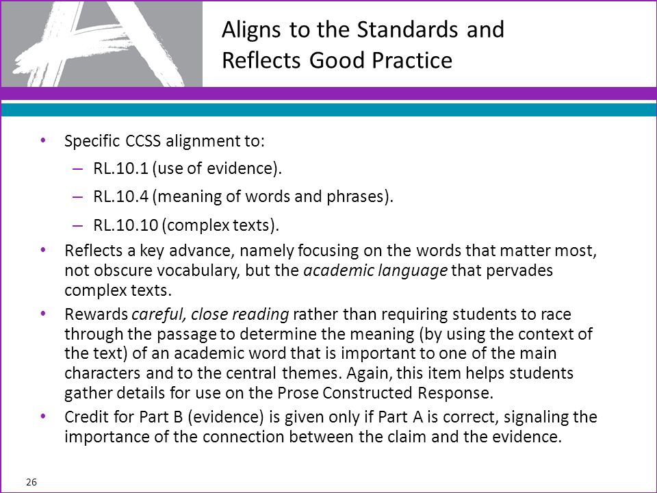 Specific CCSS alignment to: – RL.10.1 (use of evidence).