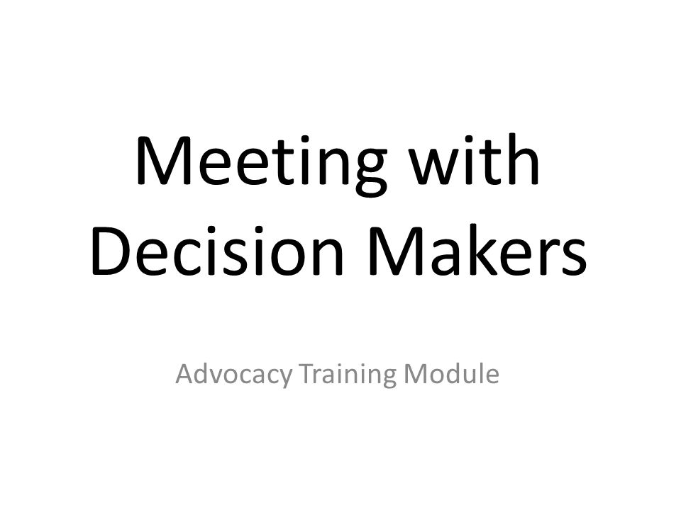 Meeting with Decision Makers Advocacy Training Module