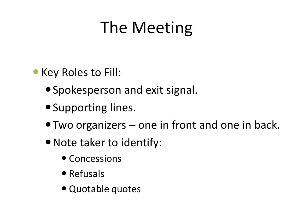 The Meeting Key Roles to Fill: Spokesperson and exit signal.