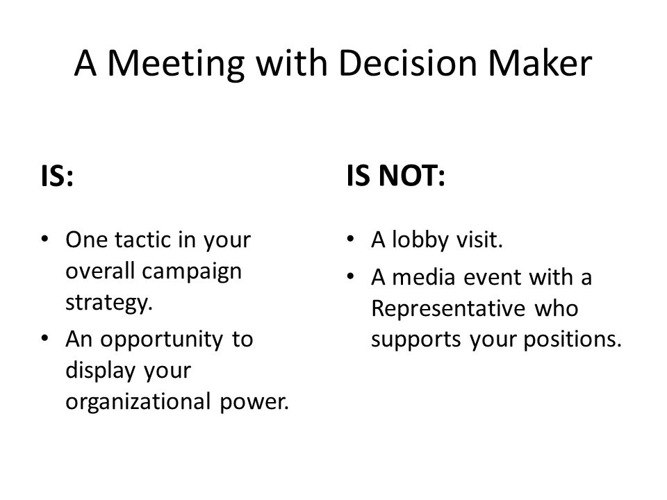 A Meeting with Decision Maker IS: One tactic in your overall campaign strategy.
