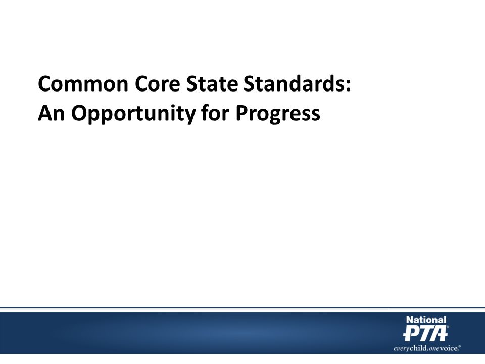 Common Core State Standards: An Opportunity for Progress