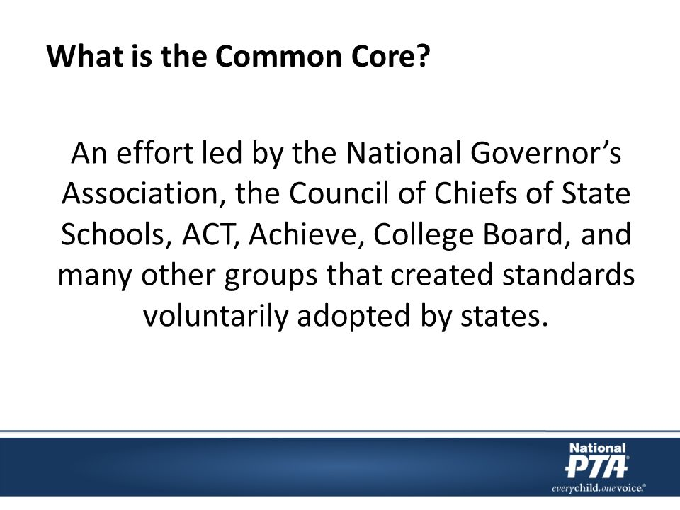 An effort led by the National Governors Association, the Council of Chiefs of State Schools, ACT, Achieve, College Board, and many other groups that created standards voluntarily adopted by states.