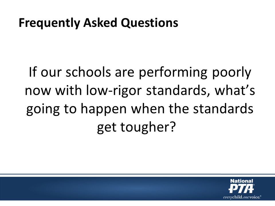 If our schools are performing poorly now with low-rigor standards, whats going to happen when the standards get tougher .