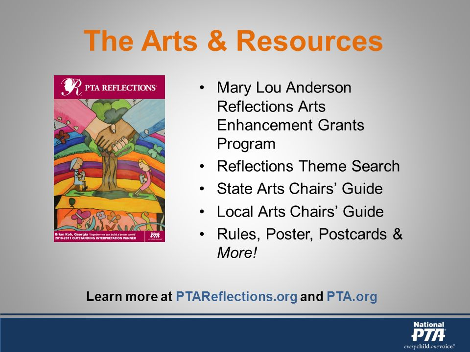 The Arts & Resources Mary Lou Anderson Reflections Arts Enhancement Grants Program Reflections Theme Search State Arts Chairs Guide Local Arts Chairs Guide Rules, Poster, Postcards & More.