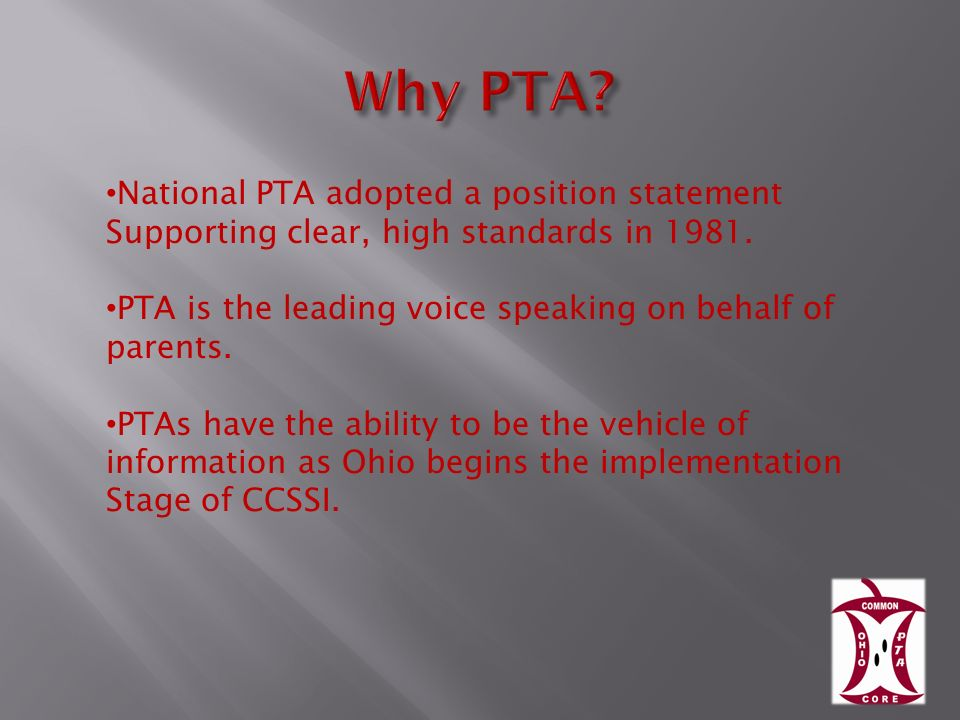 National PTA adopted a position statement Supporting clear, high standards in 1981.