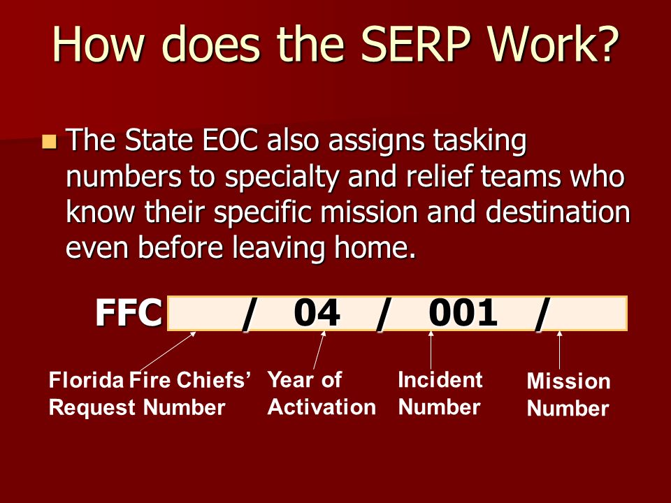 How does the SERP Work? The State EOC also assigns tasking numbers to specialty and relief teams who know their specific mission and destination even