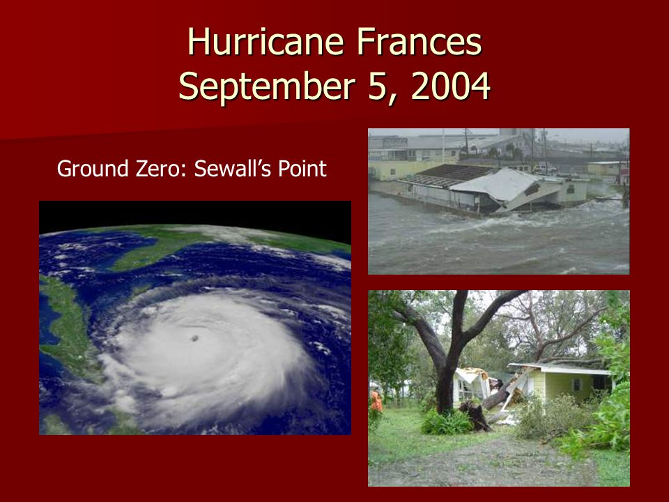 Hurricane Frances September 5, 2004 Ground Zero: Sewalls Point