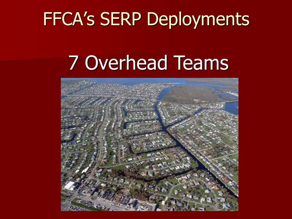 FFCAs SERP Deployments 7 Overhead Teams