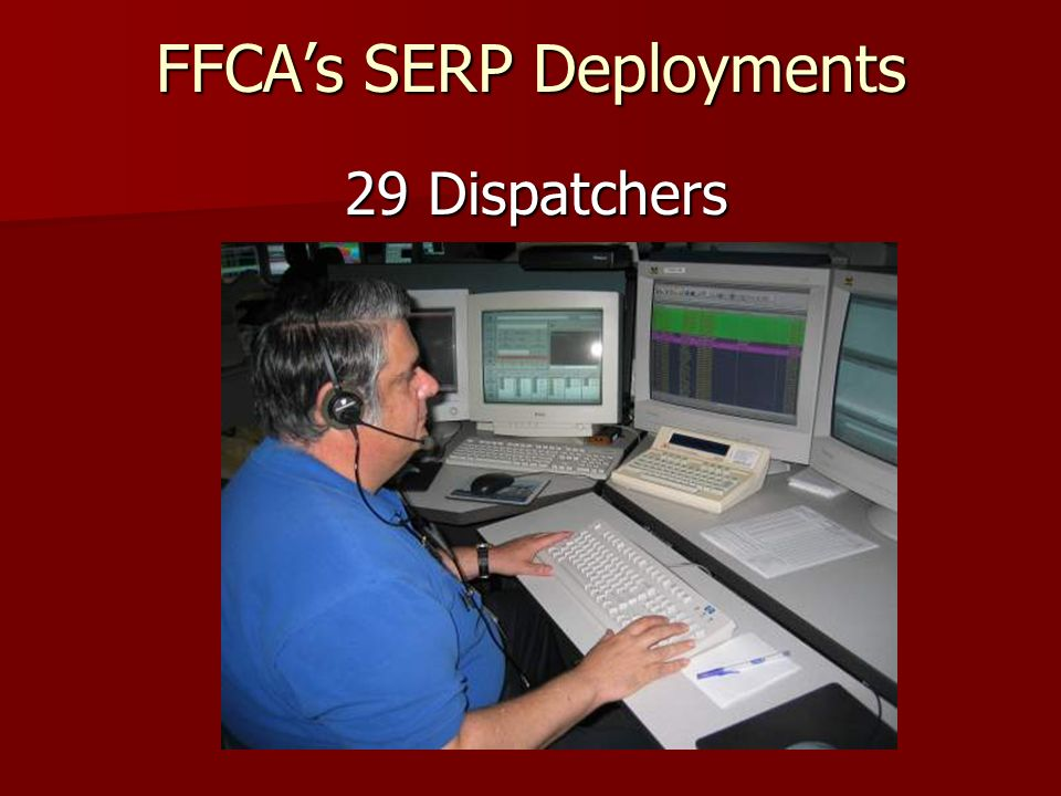 FFCAs SERP Deployments 29 Dispatchers