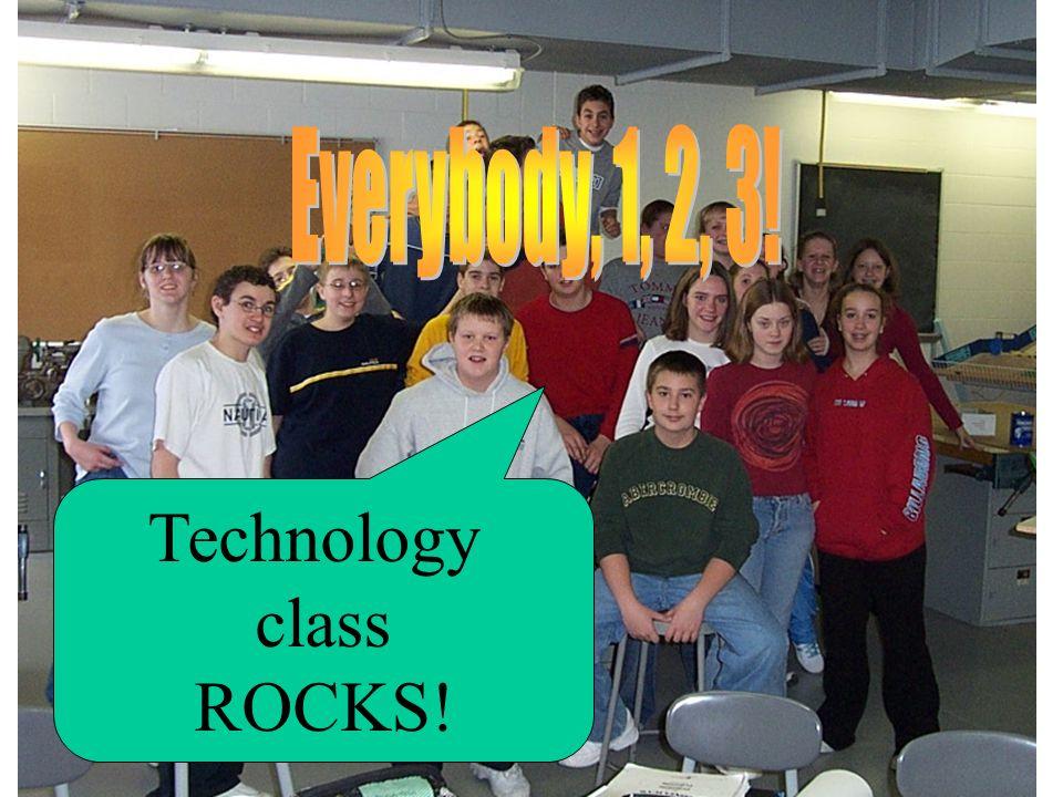 Technology class ROCKS!