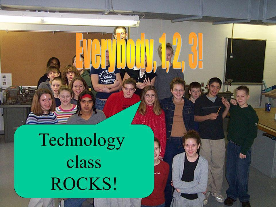 Technology class ROCKS!