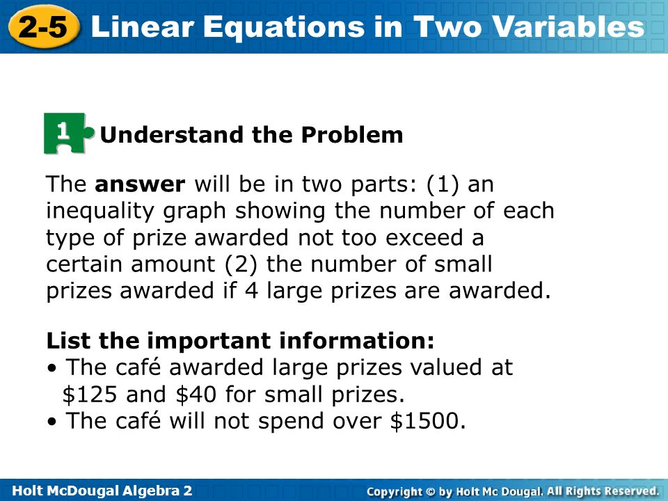 Holt McDougal Algebra 2 2-5 Linear Equations in Two Variables The answer will be in two parts: (1) an inequality graph showing the number of each type