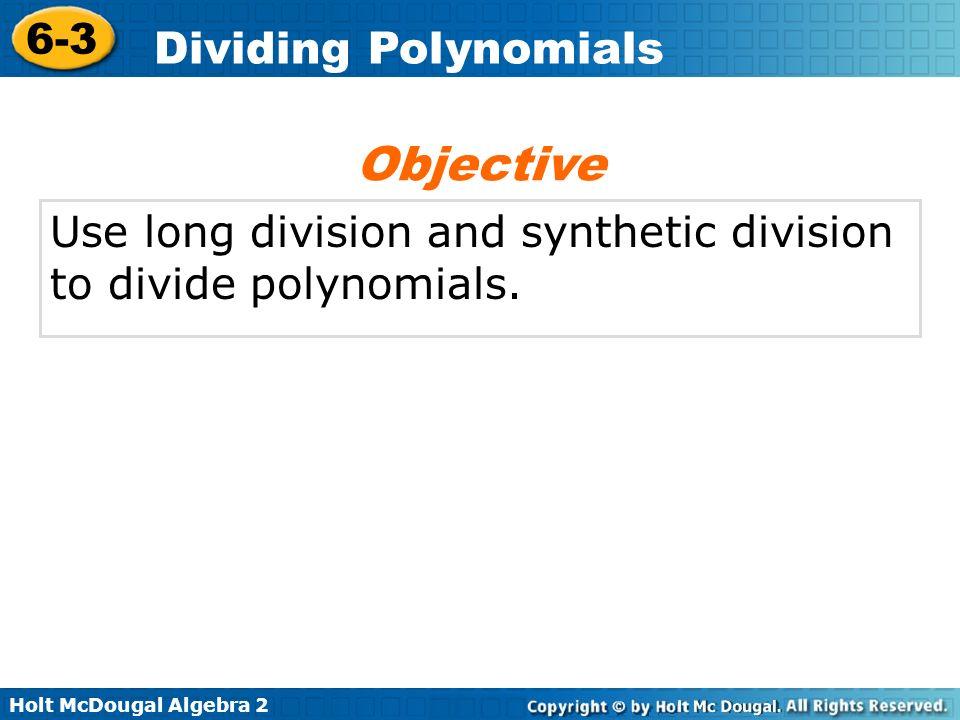 Holt McDougal Algebra 2 6-3 Dividing Polynomials synthetic division Vocabulary