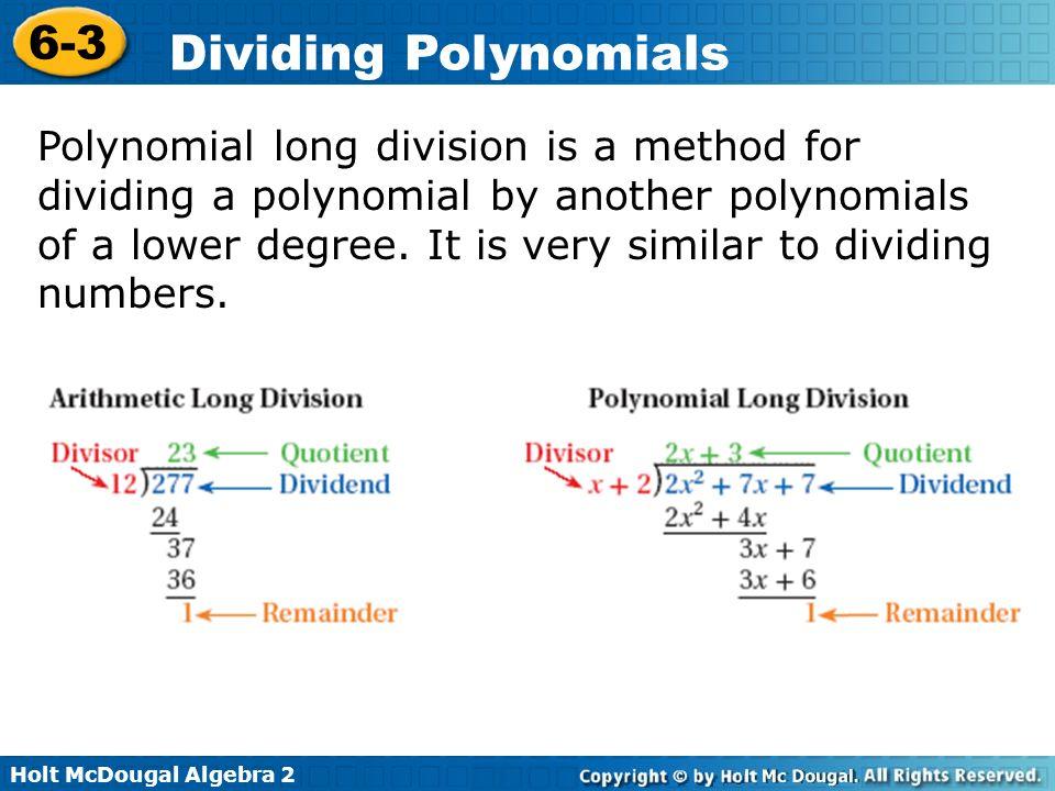 Holt McDougal Algebra 2 6-3 Dividing Polynomials Divide using long division.