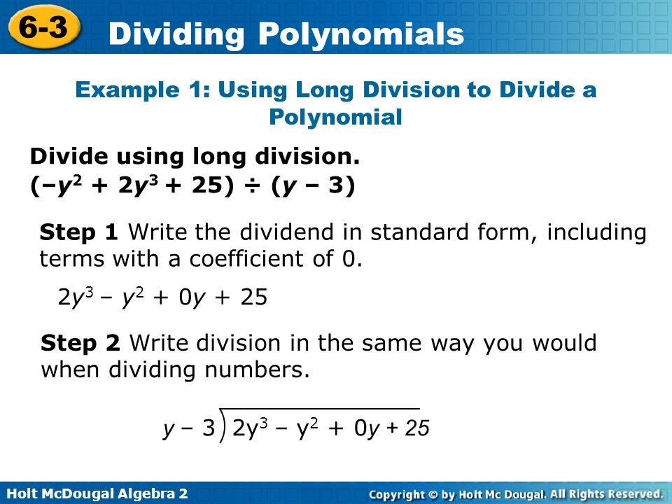 Holt McDougal Algebra 2 6-3 Dividing Polynomials Example 3A: Using Synthetic Substitution Use synthetic substitution to evaluate the polynomial for the given value.