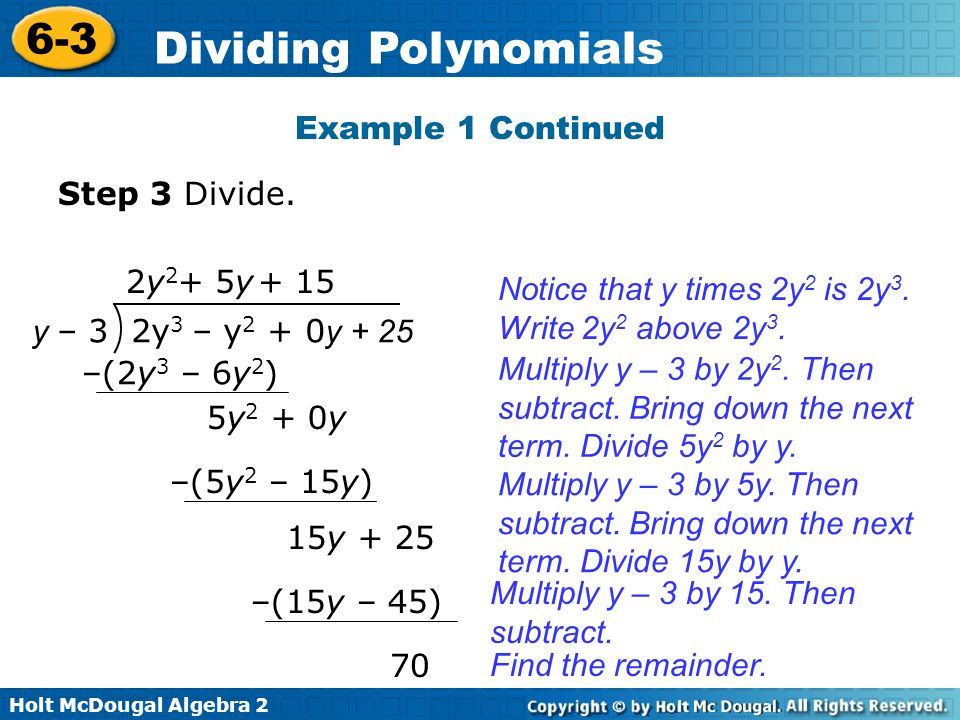 Holt McDougal Algebra 2 6-3 Dividing Polynomials Example 3B: Using Synthetic Substitution Use synthetic substitution to evaluate the polynomial for the given value.