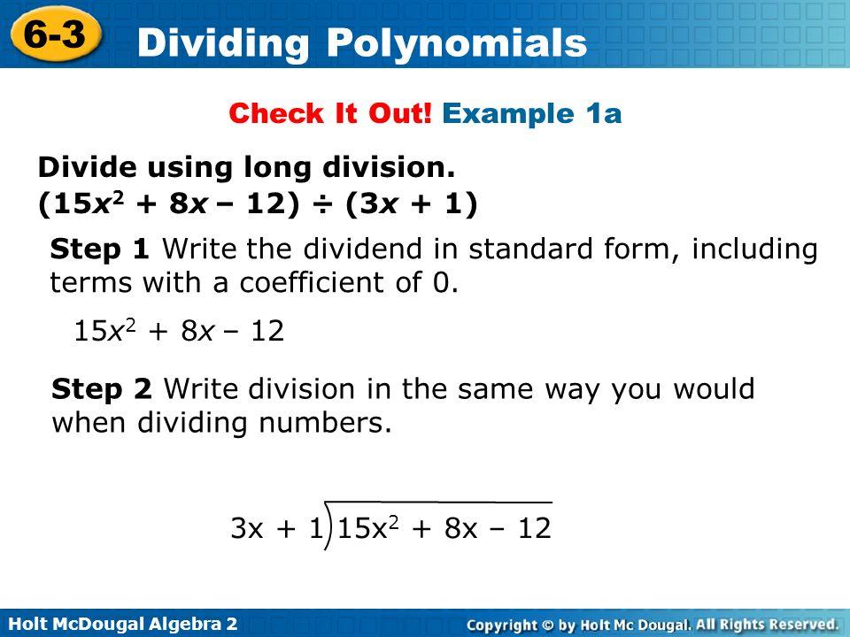 Holt McDougal Algebra 2 6-3 Dividing Polynomials Check It Out.
