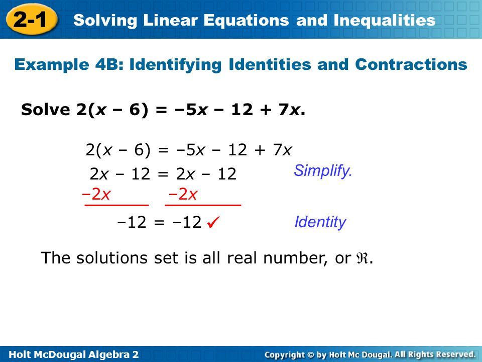 Holt McDougal Algebra 2 2-1 Solving Linear Equations and Inequalities Solve 2(x – 6) = –5x – 12 + 7x.