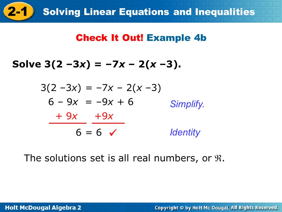 Holt McDougal Algebra 2 2-1 Solving Linear Equations and Inequalities Solve 3(2 –3x) = –7x – 2(x –3).