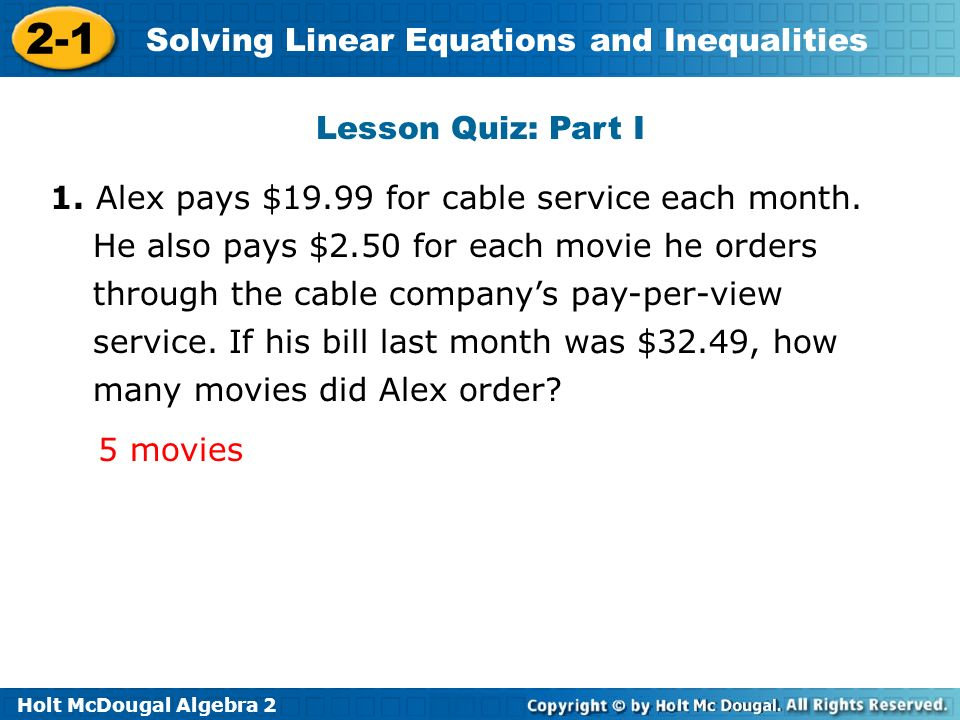 Holt McDougal Algebra 2 2-1 Solving Linear Equations and Inequalities Lesson Quiz: Part I 1.