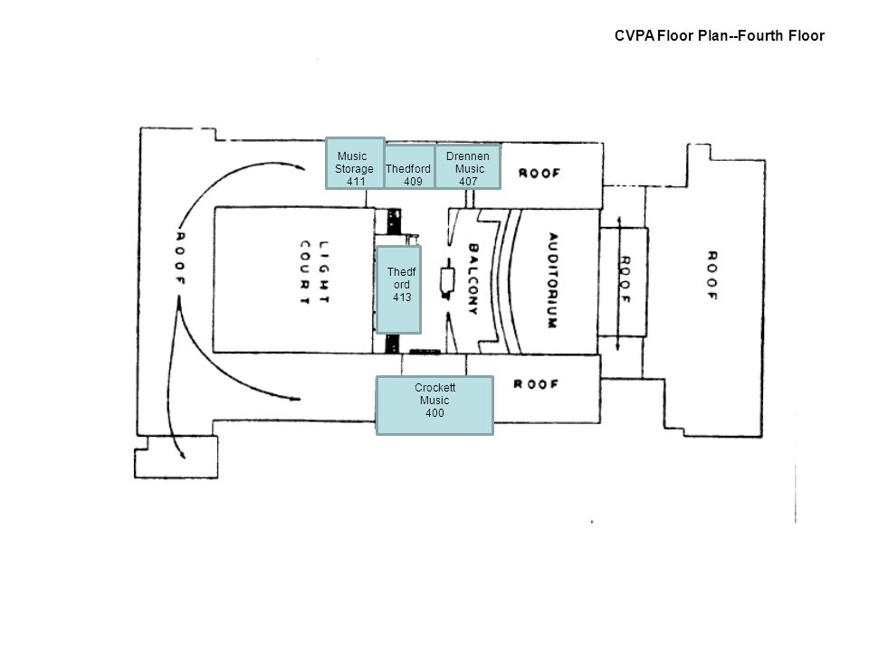 411 CVPA Floor Plan--Fourth Floor Drennen Music 407 Thedford 409 Music Storage 411 Thedf ord 413 Crockett Music 400