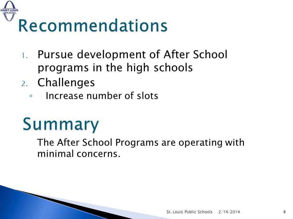 1. Pursue development of After School programs in the high schools 2.