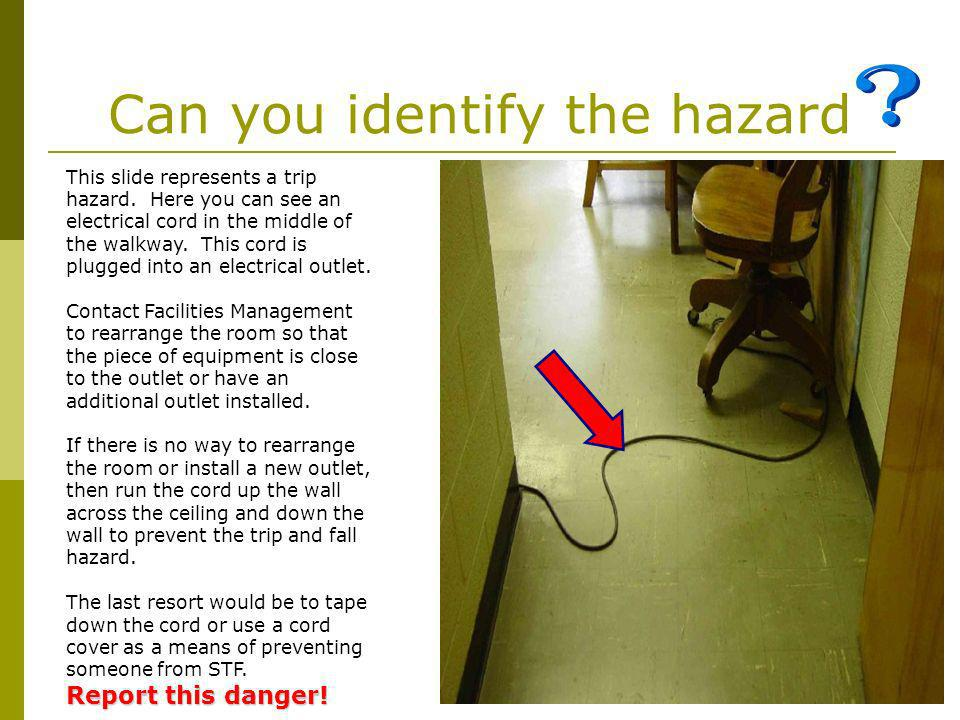 Can you identify the hazard This slide represents a trip hazard.