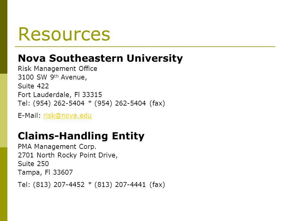 Resources Nova Southeastern University Risk Management Office 3100 SW 9 th Avenue, Suite 422 Fort Lauderdale, Fl 33315 Tel: (954) 262-5404 * (954) 262