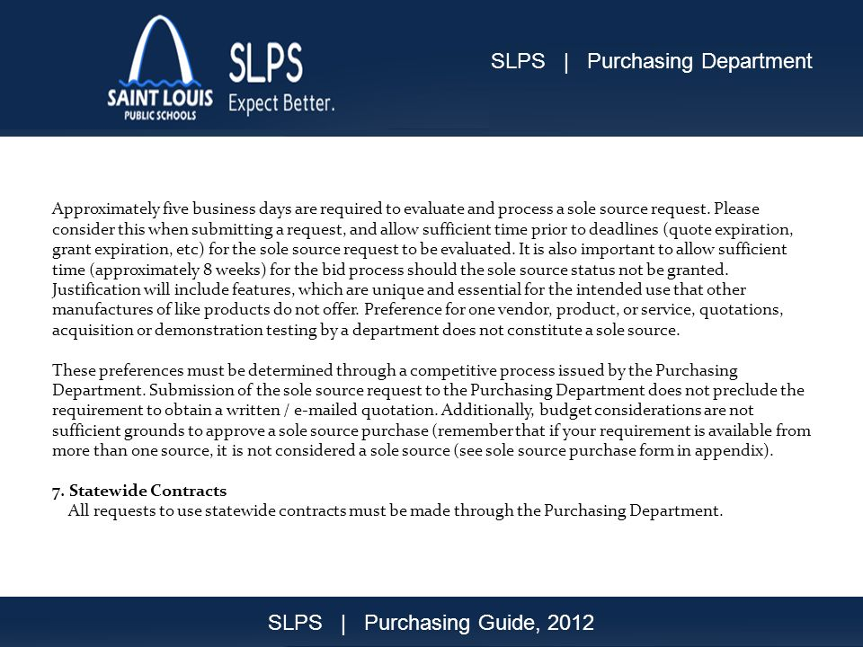 Purchasing Guide Sep200820 Approximately five business days are required to evaluate and process a sole source request.