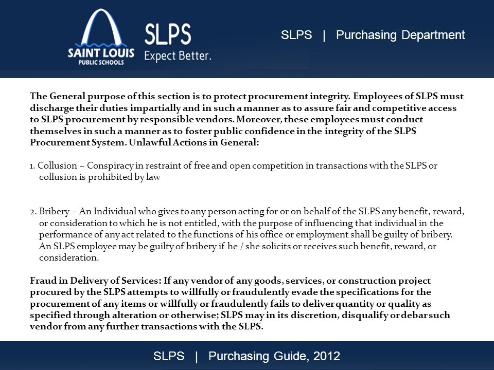The General purpose of this section is to protect procurement integrity.