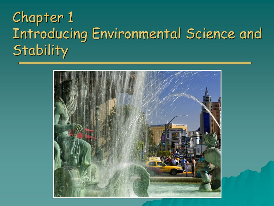 Chapter 1 Introducing Environmental Science and Stability