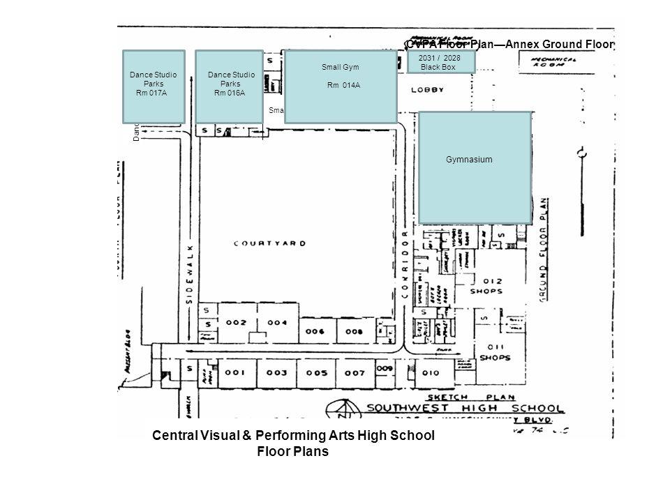 017 Dance Studio Dance 016 Dance Studio Small Gym Central Visual & Performing Arts High School Floor Plans CVPA Floor PlanAnnex Ground Floor Gymnasium