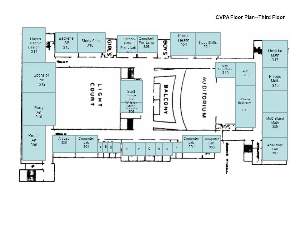 319 Book Room A/V CVPA Floor Plan--Third Floor Art Lab 306 Computer Lab 304 b i hgf ed c a J Computer Lab 301 Computer Lab 303 Williams Bookroom 311 A