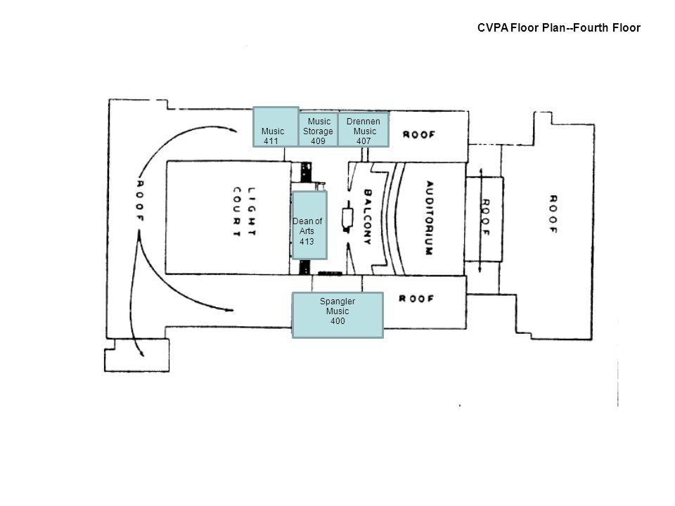 411 CVPA Floor Plan--Fourth Floor Drennen Music 407 Music Storage 409 Music 411 Dean of Arts 413 Spangler Music 400