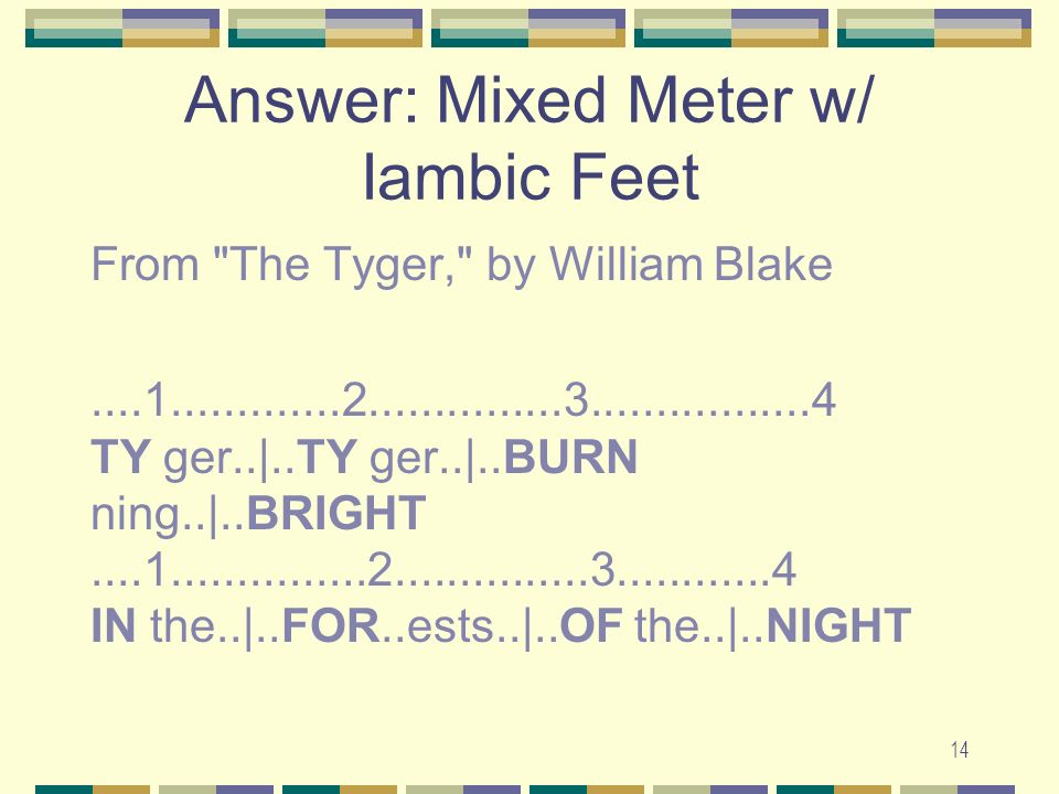 Answer: Mixed Meter w/ Iambic Feet From