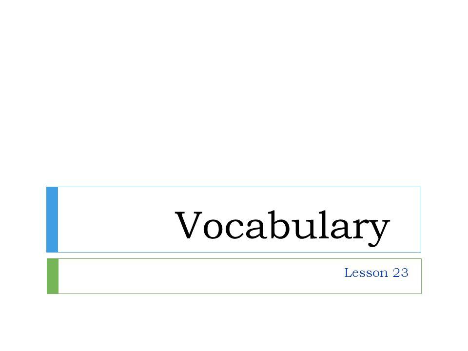 Vocabulary Lesson 23