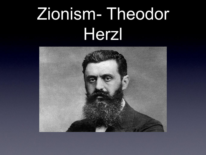 Zionism- Theodor Herzl