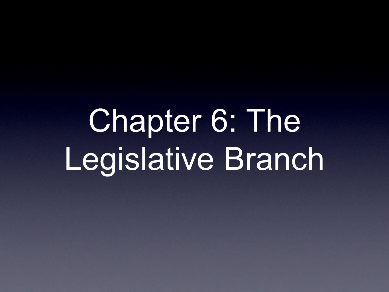 Chapter 6: The Legislative Branch