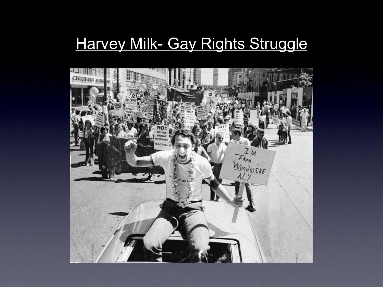 Harvey Milk- Gay Rights Struggle