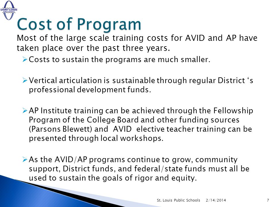 Most of the large scale training costs for AVID and AP have taken place over the past three years. Costs to sustain the programs are much smaller. Ver