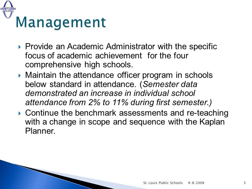 Provide an Academic Administrator with the specific focus of academic achievement for the four comprehensive high schools. Maintain the attendance off