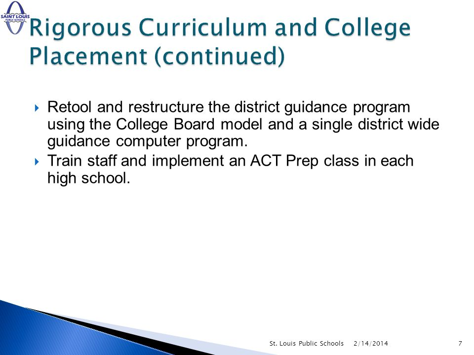Retool and restructure the district guidance program using the College Board model and a single district wide guidance computer program.