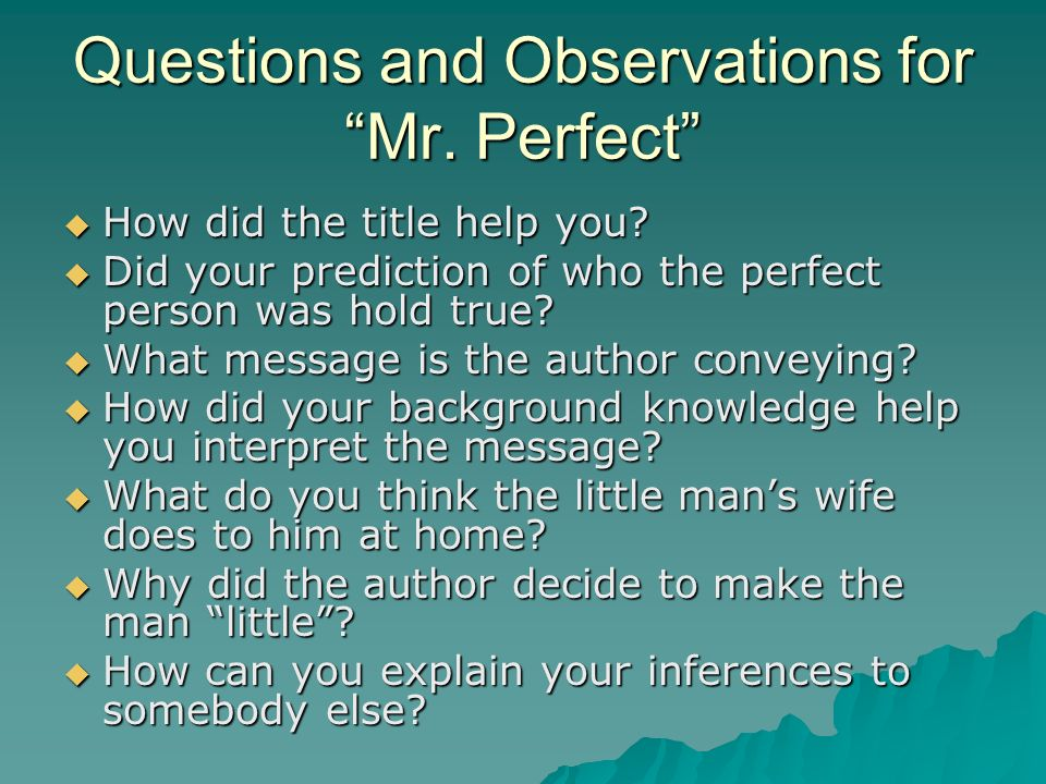 Questions and Observations for Mr. Perfect How did the title help you.